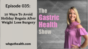 Episode 035: 10 Ways to Avoid Holiday Regain After Weight Loss Surgery