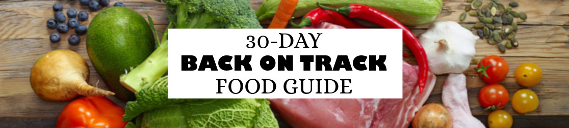 30 Day Back On Track Food Guide